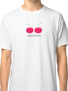 You're Cherrific Classic T-Shirt