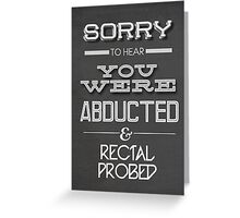 ABDUCTED! Greeting Card