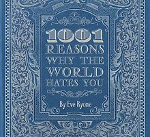 1001 reasons why the world hates you by SixPixeldesign