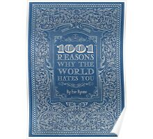 1001 reasons why the world hates you Poster