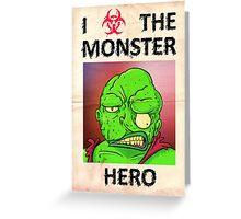 I love the monster hero Greeting Card
