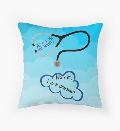 Scrubs - I'm a dreamer Throw Pillow