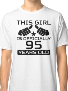 This Girl Is Officially 95 Years Old Classic T-Shirt