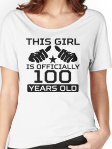 This Girl Is Officially 100 Years Old Women's Relaxed Fit T-Shirt