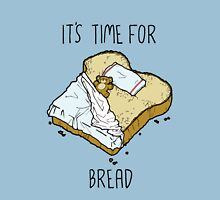 It's Time for Bread Unisex T-Shirt