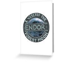 I Visited the Forest Moon Endor Greeting Card