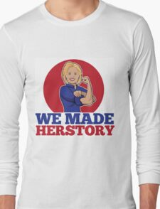 Hillary Clinton We Made Herstory Long Sleeve T-Shirt