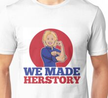Hillary Clinton We Made Herstory Unisex T-Shirt