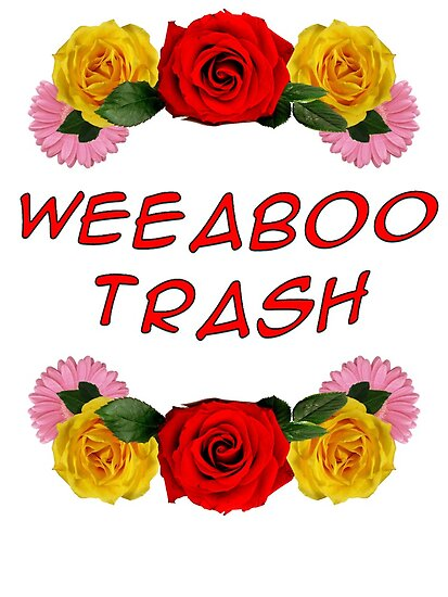 Weeaboo Trash by alienmatter