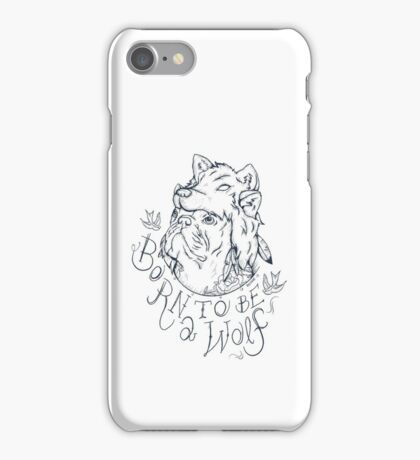 Born to be a Wolf iPhone Case/Skin