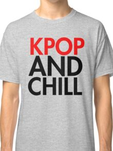Kpop and Chill Classic T-Shirt