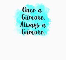 Always A Gilmore. Unisex T-Shirt