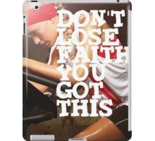 Don't Lose Faith. You Got This. iPad Case/Skin