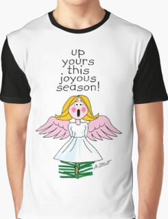 Up Yours This Joyous Season! Graphic T-Shirt