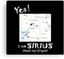 Yes! I am Sirius Canvas Print