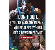 Don't Quit - You're Already In Pain (Leg Day) Photographic Print