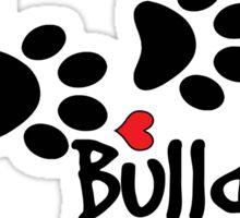 DOG PAWS LOVE BULLDOG DOG PAW I LOVE MY DOG PET PETS PUPPY STICKER STICKERS DECAL DECALS Sticker