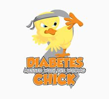 Diabetes Messed With The Wrong Chick Unisex T-Shirt