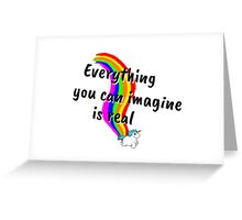 Rainbow of Unicorn is everything you want from life Greeting Card