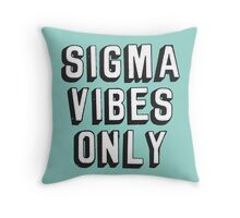 Sigma Vibes Only Throw Pillow