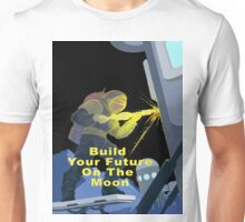 Build Your Future On The Moon Unisex T-Shirt