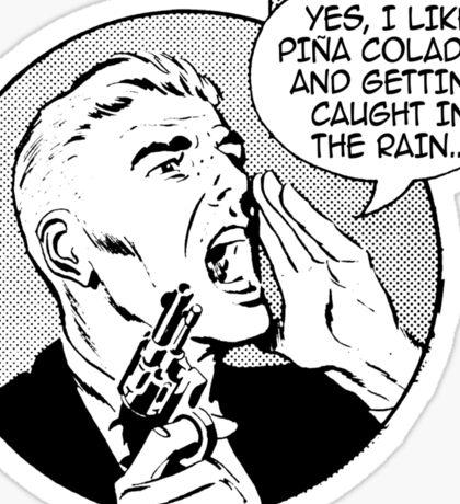 Do You Like Pina Coladas? Sticker