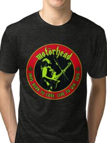 Motorhead (Born to lose) Colour 2 Tri-blend T-Shirt