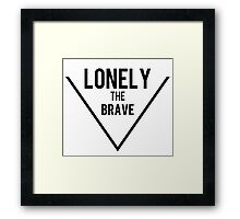 Lonely the brave Framed Print