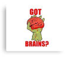 Got Brains? Canvas Print