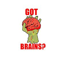 Got Brains? Photographic Print