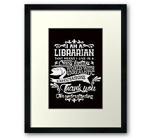 I am a Librarian Framed Print