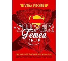 A Super Femea Photographic Print