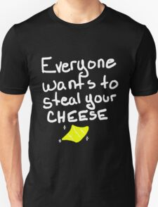 Steal Your Cheese Unisex T-Shirt