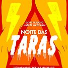 A Noite das Taras by butcherbilly
