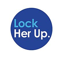 Lock Her Up Photographic Print
