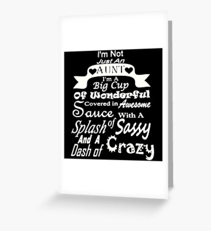 I'm Not Just an Aunt Greeting Card