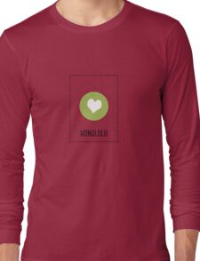 I Love Honolulu Long Sleeve T-Shirt