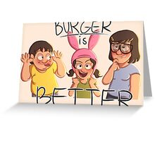 Burger is Better! Greeting Card
