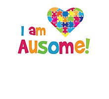 I am Ausome - Awesome Autism Awareness T shirt Kids - Adult Sizes  Photographic Print