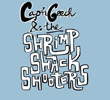 Cap'n Geech and the Shrimp Shack Shooters Unisex T-Shirt