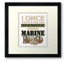 Proud Marine Dad Framed Print