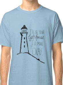 I'll be your lighthouse Classic T-Shirt