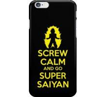 Screw Calm And Go Super Saiyan iPhone Case/Skin