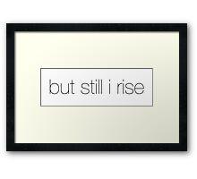 I rise Framed Print