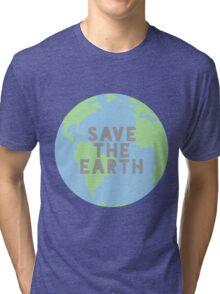 save the earth  Tri-blend T-Shirt