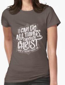 I can do all thrings through Christ - Christian T Shirt Womens Fitted T-Shirt