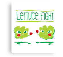 Lettuce Fight Canvas Print