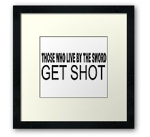 those who live by the sword Framed Print