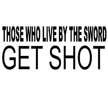 those who live by the sword Photographic Print