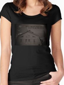 If you value your sanity, don't go in the house! BW Women's Fitted Scoop T-Shirt